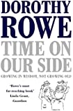 Time on Our Side: Growing in Wisdom, Not Growing Old