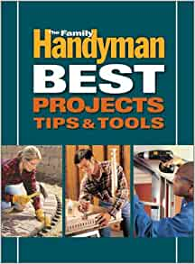 Family handyman best projects tips and tools reader 39 s for Family handyman phone number