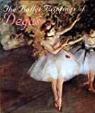 The Ballet Paintings of Degas, Ariel Books Staff and Ariel Books, 0836230590