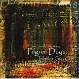 Pilgrim Days: Indelible Grace II