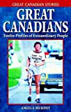 Great Canadians, Angela Murphy, 1894864468