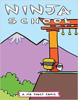 Ninja School Mr Toast Comics #4 Dan Goodsell Comic Zine: Dan ...