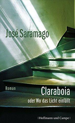 Claraboia oder Wo das Licht einfällt: Roman (Literatur-Literatur)