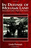 img - for In Defense of Mohawk Land: Ethnopolitical Conflict in Native North America (Suny Series, Ethnicity & Race in American Life) book / textbook / text book