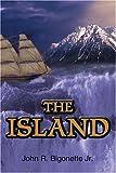 The Island, John Bigonette, 0595333680