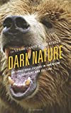 img - for Dark Nature: Anti-Pastoral Essays in American Literature and Culture (Ecocritical Theory and Practice) book / textbook / text book