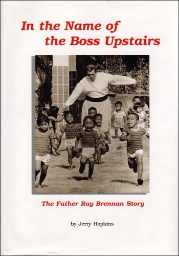 Download In the Name of the Boss Upstairs: The Father Ray Brennan Story ebook