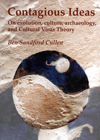Cullen, B: Contagious Ideas: On Evolution, Culture, Archaeology and Cultural Virus Theory On Evolution, Culture, Archaeology, and Cultral Virus Theory: Amazon.es: Cullen, Ben Sandford: Libros en idiomas extranjeros