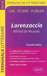 Lorenzaccio Alfred de Musset Lire Écrire Publier Français Terminale L Programme 2013