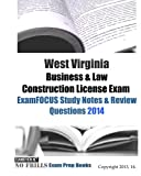 West Virginia Business and Law Construction License Exam ExamFOCUS Study Notes and Review Questions 2014, ExamREVIEW, 1494911728