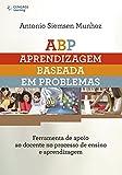 ABP. Aprendizagem Baseada em Problemas. Ferramenta de Apoio ao Docente no Processo de Ensino e Aprendizagem