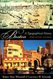 Boston: A Topographical History, Third Enlarged Edition
