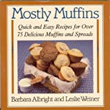 Mostly Muffins, Barbara Albright and Leslie Weiner, 0312549164