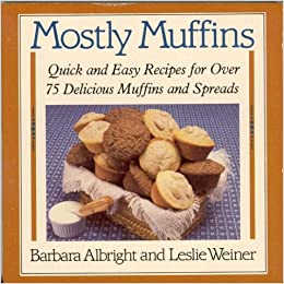 more muffins 72 recipes for moist delicious fresh baked muffins
