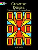 Geometric Designs Stained Glass Coloring Book, A. G. Smith, 0486408086