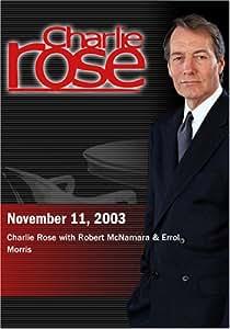 Charlie Rose with Robert McNamara & Errol Morris (November 11, 2003)