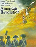 img - for Book of the American Revolution (Brown Paper School US Kids History) book / textbook / text book