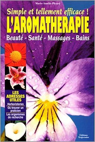 Livres gratuits en ligne L'aromathérapie : Simple et tellement efficace ! epub pdf