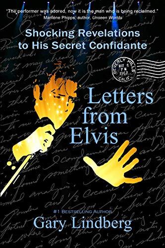 Letters from Elvis: Shocking Revelations to His Secret Confidante