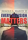 img - for Every Decision Matters book / textbook / text book