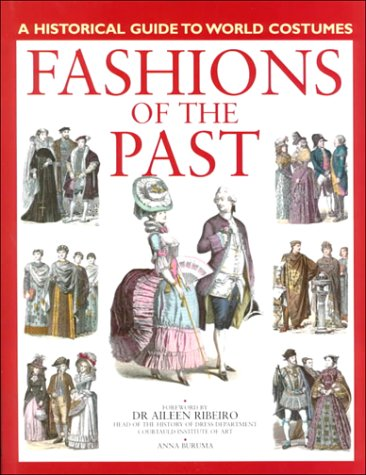 Fashions of the Past (Historical Guide to World (Past Costumes)