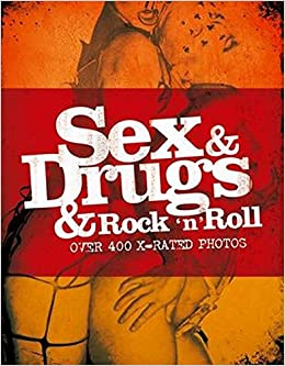 Sex & Drugs & Rock 'n' Roll
