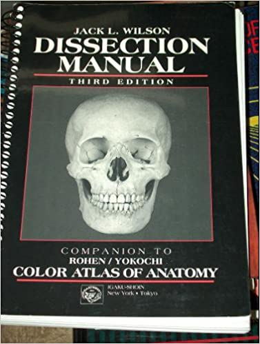 Dissection Manual: Companion to Rohen/Yokochi Color Atlas of Anatomy ...