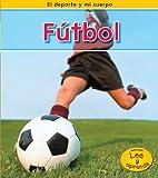 Fútbol (El deporte y mi cuerpo) (Spanish Edition)