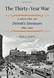 The Thirty-Year War: A History of Detroits Streetcars, 1892-1922