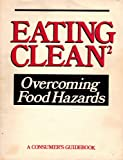 Eating Clean, Katherine E. (editor); Gold, Steven (editor), Introduction by Ralph Nader Isaac, 093675821X