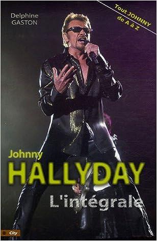 L Integrale Johnny Hallyday Tout Johnny De A A Z Amazon