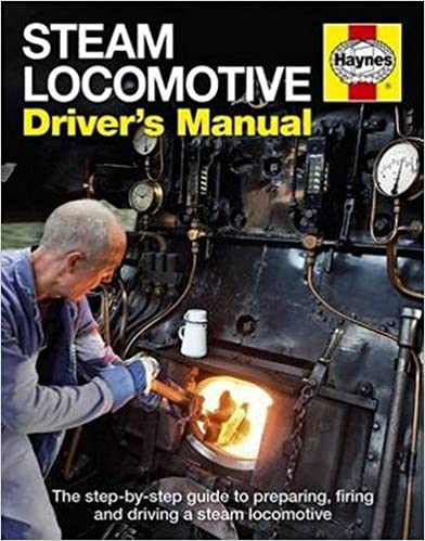 Steam Locomotive Driver's Manual: The Step-by-step Guide To Preparing, Firing And Driving A Steam Locomotive por Andrew Charman epub