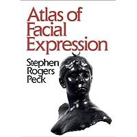 Atlas of Facial Expression: An Account of Facial
