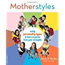 MotherStyles: Using Personality Type to Discover Your Parenting Strengths