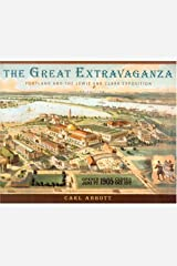 The Great Extravaganza: Portland and the Lewis and Clark Exposition, Third Edition Paperback
