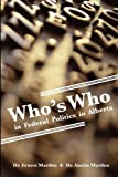 Who's Who in Federal Politics in Alberta, Ernest G. Mardon, 1897472196