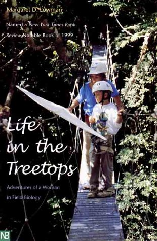 Life in the Treetops: Adventures of a Woman in Field Biology (Yale Nota Bene S) (Green Forest Canopy)
