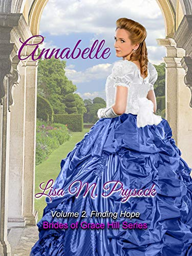 Annabelle: Finding Hope (Brides of Grace Hill Book 2) by [Prysock, Lisa]