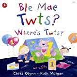 img - for Ble Mae Twts? Where's Twts? (Welsh Edition) book / textbook / text book