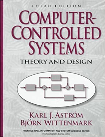 Computer Controlled Systems Theory And Design 3rd Edition Astrom Karl Johan Wittenmark Bjorn 9780133148992 Amazon Com Books