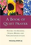 A Book of Quiet Prayer, William J. Byron, 0809143623