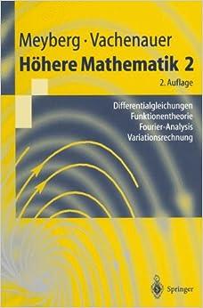 Höhere Mathematik 2: Differentialgleichungen · Funktionentheorie Fourier-Analysis · Variationsrechnung (Springer-Lehrbuch)