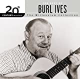 20th Century Masters :The Millennium Collection: Best of Burl Ives