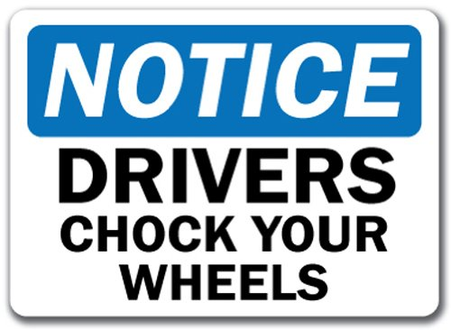 Notice Sign - Drivers Chock Your Wheels - 10