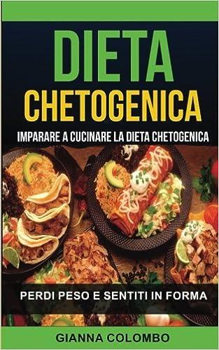 Buy Dieta Chetogenica: Imparare a Cucinare La Dieta Chetogenica ...