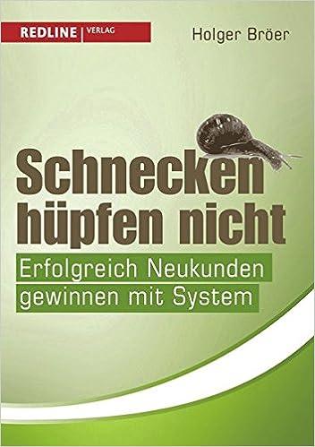 Cover des Buchs: Schnecken hüpfen nicht: Erfolgreich Neukunden gewinnen mit System