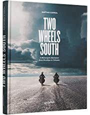 Two wheels south - a motocycle adventure from brooklyn to ushuaia