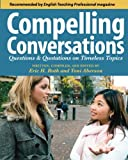 Book Cover for Compelling Conversations: Questions and Quotations on Timeless Topics- An Engaging ESL Textbook for Advanced Students