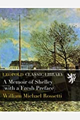 A Memoir of Shelley (with a Fresh Preface) Paperback