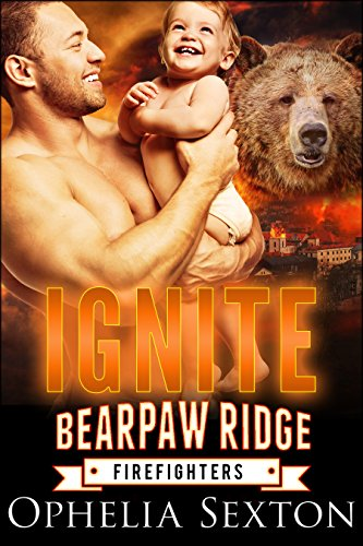 Ignite: A Werebear + BBW Paranormal Romance (Bearpaw Ridge Firefighters Book 3) by [Sexton, Ophelia]